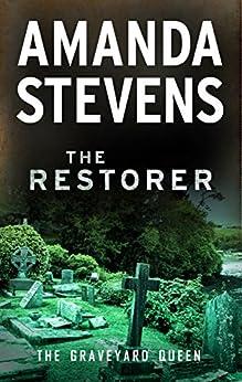 The Restorer (The Graveyard Queen Series Book 1) by [Amanda Stevens]