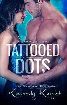 Tattooed Dots: A Single Dad Romance (The Halo Series Book 1) by [Kimberly Knight, Jennifer Roberts-Hall]