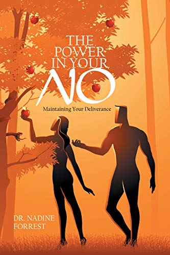 The Power in Your No: Maintaining Your Deliverance (English Edition)