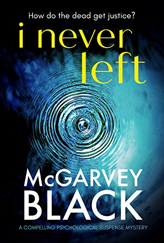 I Never Left: a compelling psychological suspense mystery (English Edition)