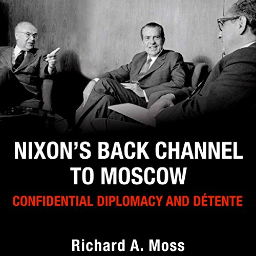 Nixon's Back Channel to Moscow cover art