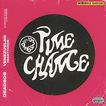Time Change (feat. Venezuelan Heartthrob)