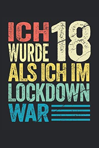 Ich wurde 18 als ich im Lockdown war: Lustiges Notizbuch A5 I gepunktet (Dotted) I Witziges Geschenk zum 18. Geburtstag für alle Geburtstagskinder die im Lockdown Volljährig wurden
