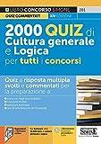 2000 quiz di cultura generale e logica per tutti concorsi. Quiz a risposta multipla. Con espansione online. Con software di simulazione