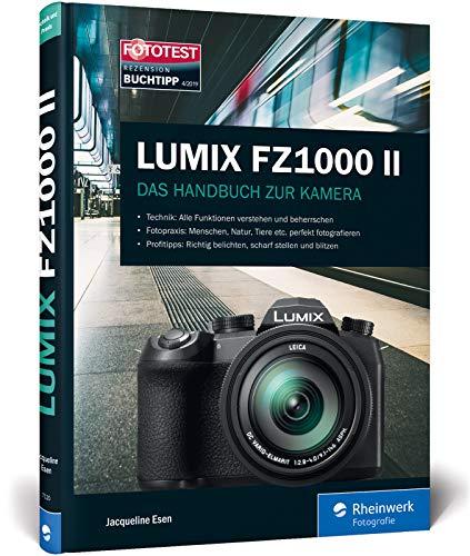 Lumix FZ1000 II: Praxiswissen und Expertentipps zu Ihrer Kamera