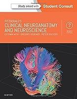 Fitzgerald's Clinical Neuroanatomy and Neuroscience, 7e by Estomih Mtui MD Gregory Gruener MD MBA Peter Dockery BSc PhD(2015-11-13)