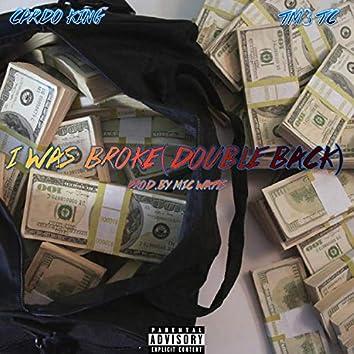 I Was Broke (Double Back) [feat. Tm3 TC]