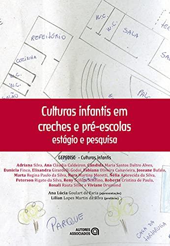 Culturas infantis em creches e pré-escolas: estágio e pesquisa (Portuguese Edition)