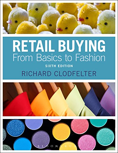 Compare Textbook Prices for Retail Buying: From Basics to Fashion 6 Edition ISBN 9781501331978 by Clodfelter, Richard