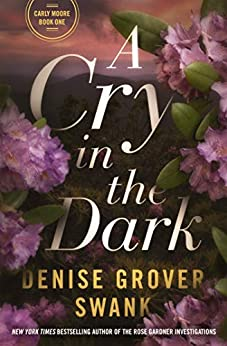 A Cry in the Dark: Carly Moore #1 by [Denise Grover Swank]