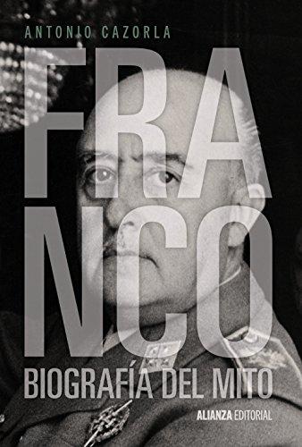 Franco: Biografía del mito (Alianza Ensayo)