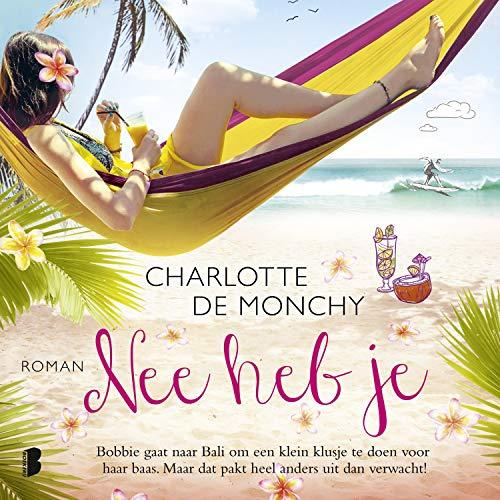 Nee heb je Audiobook By Charlotte de Monchy cover art