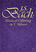 Musical Offering in C Minor [DVD]