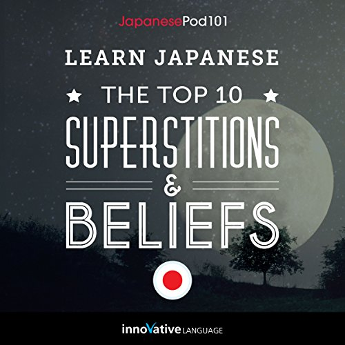 Learn Japanese: The Top 10 Superstitions & Beliefs cover art