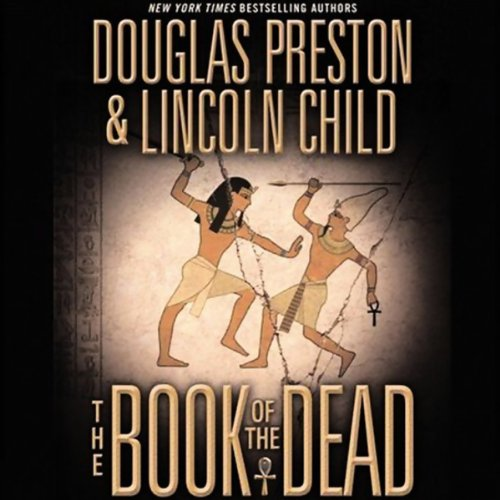 The Book of the Dead                   By:                                                                                                                                 Douglas Preston,                                                                                        Lincoln Child                               Narrated by:                                                                                                                                 Rene Auberjonois                      Length: 6 hrs and 22 mins     186 ratings     Overall 4.3