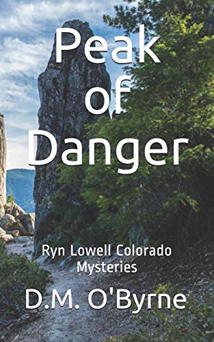 Peak of Danger: Ryn Lowell Colorado Mysteries