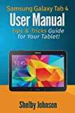 Samsung Galaxy Tab 4 User Manual: Tips & Tricks Guide for Your Tablet!