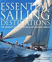 Essential Sailing Destinations: The World's Most Spectacular Cruising Areas