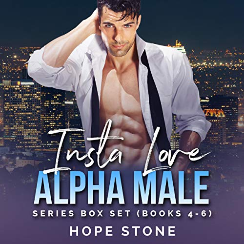 Insta Love Alpha Male Series Box Set: Books 4-6 Titelbild