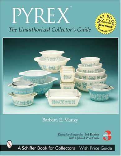 PYREX: The Unauthorized Collectors Guide