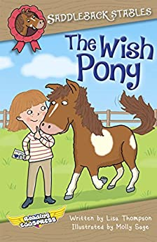 The Wish Pony (Saddleback Stables Book 1) by [Lisa Thompson, Reading Eggs, Molly Sage]