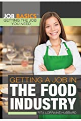 Getting a Job in the Food Industry (Job Basics: Getting the Job You Need) Hardcover