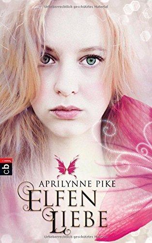 Elfenliebe (Die Elfen-Romane, Band 2) von Aprilynne Pike (21. März 2011) Gebundene Ausgabe
