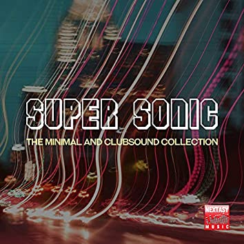 Super Sonic (The Minimal And Clubsound Collection)