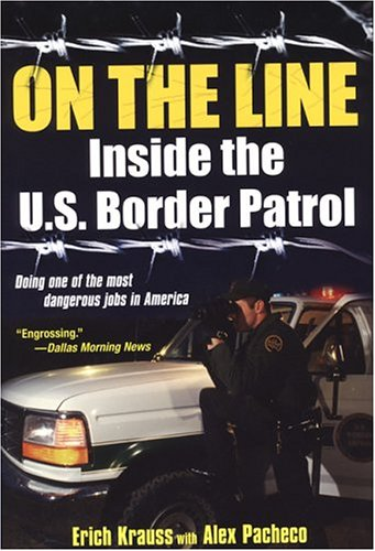 On the Line: Inside the U.S. Border Patrol