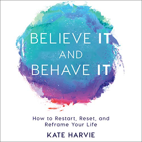 Believe It and Behave It audiobook cover art