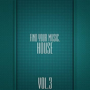 Find Your Music. House, Vol 3