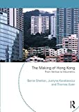 The Making of Hong Kong: From Vertical to Volumetric (Planning, History and Environment (Paperback))