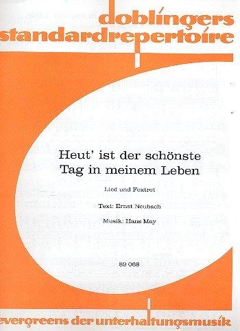 Heut' ist der schönste Tag in meinem Leben : Einzelausgabe für Gesang und Klavier