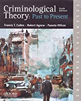 Criminological Theory: Past to Present - Essential Readings