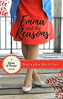 Emma and the Reasons (Women of Promise Book 1) by [Natasha Metzler]