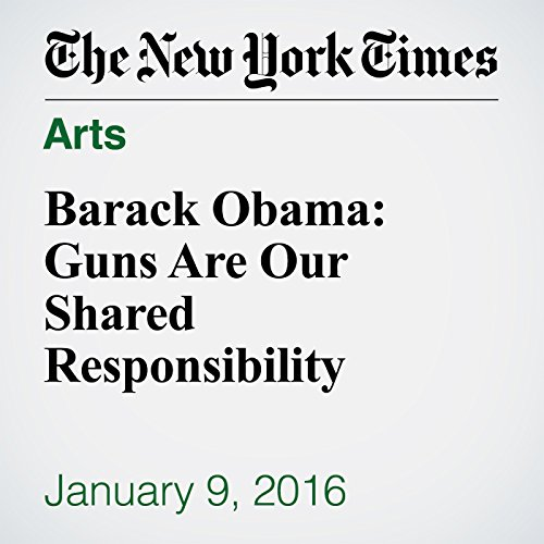 Barack Obama: Guns Are Our Shared Responsibility audiobook cover art