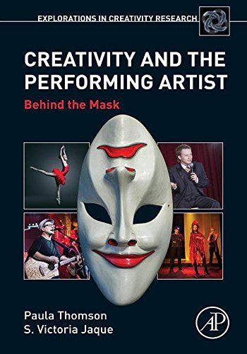 Creativity and the Performing Artist: Behind the Mask (Explorations in Creativity Research) (English Edition)
