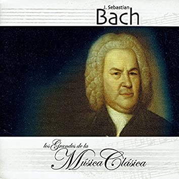 J. Sebastian Bach, Los Grandes de la Música Clásica