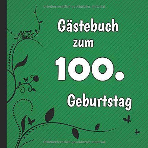Gästebuch zum 100. Geburtstag: Gästebuch in Grün Schwarz und Weiß für bis zu 50 Gäste   Zum...