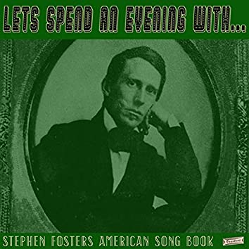 Let's Spend an Evening with Stephen Foster's American Songbook