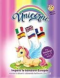 unicorni libro da colorare: per bambini età 4-8 anni, impara le bandiere europee mentre...