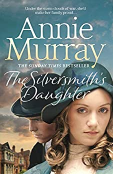 The Silversmith's Daughter: Sisters of Gold Book 2 by [Annie Murray]