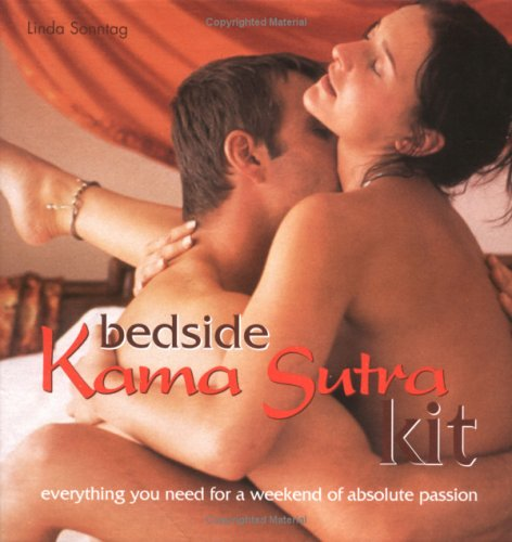 Bedside Kama Sutra Kit: Everything You Need for a Weekend of Absolute Passion