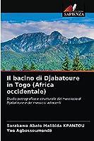 Il bacino di Djabatoure in Togo (Africa occidentale): Studio petrografico e strutturale del massiccio di Djabatoure e dei massicci adiacenti