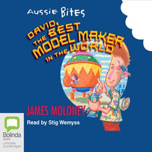 David the Best Model Maker in the World: Aussie Bites audiobook cover art