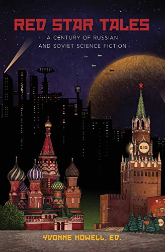 Compare Textbook Prices for Red Star Tales: A Century of Russian and Soviet Science Fiction  ISBN 9781880100387 by Strugatsky, Arkady,Strugatsky, Boris,Bulychev, Kir,Platonov, Andrei,Lukyanenko, Sergei,Tsiolkovsky, Konstantin,Howell, Yvonne