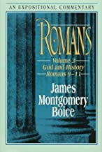 By James Montgomery Boice - Romans, V. 3: God and History (Romans 9?11) (Expositional Comment (Volume 3) (1993-11-16) [Hardcover]