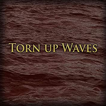 Torn up Waves