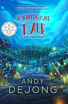 Lost Carnival: A Wintervale Tale by [Andy DeJong]