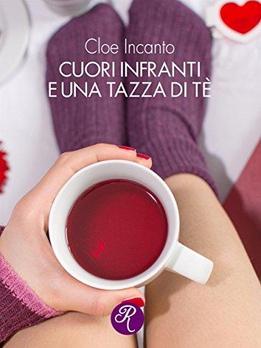 Cuori infranti e una tazza di tè (R come Romance)